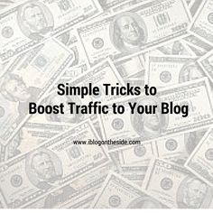 Simple Tricks to Boost Traffic to Your Blog