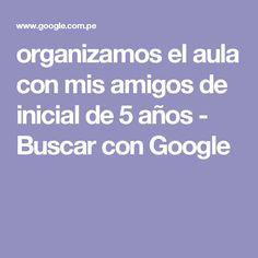 organizamos el aula con mis amigos de inicial de 5 años - Buscar con Google