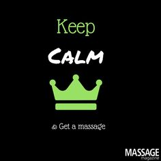 Keep Calm and get a massage! #MondayMotivation