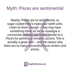 Myth: Pisces are sentimental pisces myth or not what do you think? I'm a Pisces and I think my feelings explain who I am. I love writing, so maybe that's the reason I'm so emotional. Pisces Sun Sign, Pisces And Taurus, Pisces Traits, Pisces Quotes, Pisces Woman, Zodiac Signs Astrology, Virgo Men, My Zodiac Sign, Pisces Zodiac