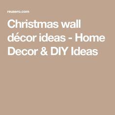 Christmas wall décor ideas - Home Decor & DIY Ideas