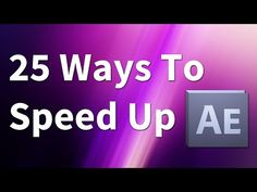 After Effects: 25 Ways to Speed Up After Effects! - YouTube