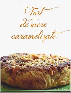 Tort de mere caramelizate - Ama Nicolae