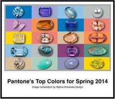 Pantone Spring 2014 Top Colors - A Gem Palette!
