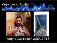 Cosmic Conciousness   Tony Kilvert on Capricorn Radio - 28 March 2013