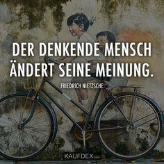 Der denkende Mensch ändert seine Meinung. Friedrich Nietzsche