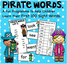Please grab my free sample  https://www. Separate.com/Product/Pirate-Words-A-Free-Sample-Set-2781845This honestly is a really fun programme I use in my class to encourage my chn. to learn their first 100 sight words.  When I introduced this into my class I literally watched my chn's reading levels and their writing fly.