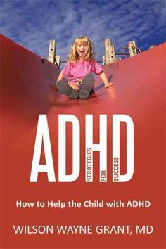 Adhd - Strategies for Success: How to Help the Child With Adhd