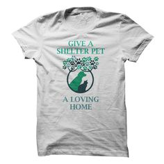 Give a shelter pet a loving home T-Shirts, Hoodies. VIEW DETAIL ==► https://www.sunfrog.com/Pets/Give-a-shelter-pet-a-loving-home.html?id=41382
