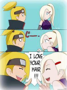 "Deidara and ino -_- ""I love your hair!"" Bahahah! XD"