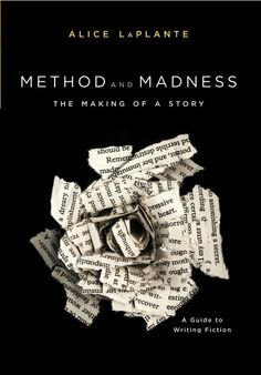 """""""Method and Madness: The Making of a Story: A Guide to Writing Fiction""""  Publisher: W. W. Norton & Company; Revised edition (2008)"""