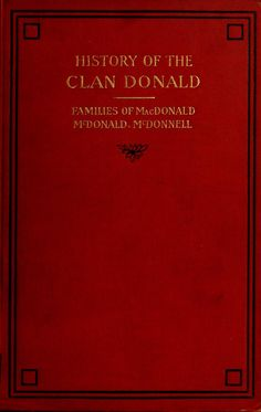 History of the clan Donald, the families of Mac...