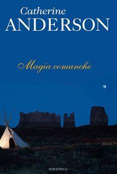 Catherine Anderson, Magia Comanche http://www.nochenalmacks.com/