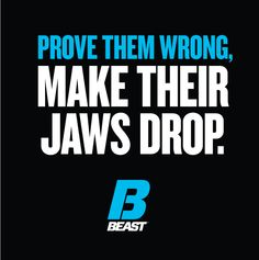 """""""Prove Them Wrong, Make Their Jaws Drop."""" #Fitness #FitFam #Motivation"""