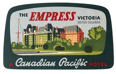 empress victoria british columbia canada by Art of the Luggage Label, via Flickr