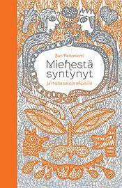 lataa / download MIEHESTÄ SYNTYNYT JA MUITA SATUJA AIKUISILLE epub mobi fb2 pdf – E-kirjasto