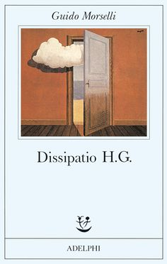 Dissipatio H.G. | Guido Morselli - Adelphi Edizioni