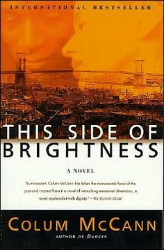 """This Side of Brightness,"" by Colum McCann."