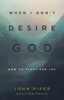 Also available through free download at http://cdn.desiringgod.org/website_uploads/documents/e-books/pdfs/when-i-dont-desire-god-1388566418.pdf