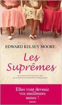 A lire : Edward Kelsey Moore - Les suprêmes Harper Lee, I Love Books, My Books, Kelsey Moore, The Cheshire, Book Corners, Romans, Culture, Books