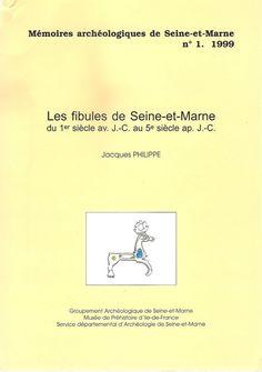 Les fibules de Seine-et-Marne du 1er siècle av. J.-C. au 5e siècle ap. J.-C.