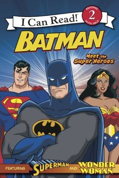 Batman Classic: Meet the Super Heroes: An I Can Read Level 2 Book with Superman and Wonder Woman (I Can Read Book 2)