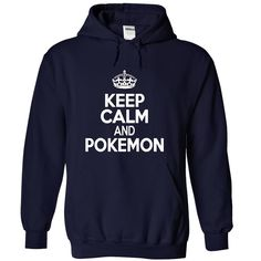 Keep calm and pokemon T Shirt and Hoodie