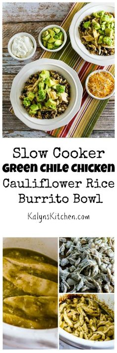 Yummy Slow Cooker Green Chile Chicken made into a low-carb and gluten-free Cauliflower Rice Burrito Bowl; so good! [from KalynsKitchen.com]: