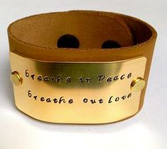 Breathe In Peace Breathe out Love Leather Cuff Yoga Jewelry by Indo Love $38.00www.indo-love.com