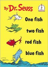 One Fish, Two Fish, Red Fish, Blue Fish $9 dr suess i think used to confuse and even disturb me as a child. but ultimately i think it's probably good for the imagination.