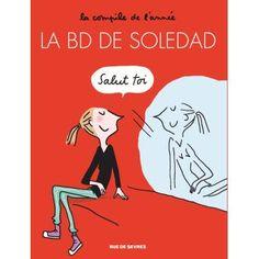 La BD de Soledad - La BD de Soledad, La compile de l'année T1