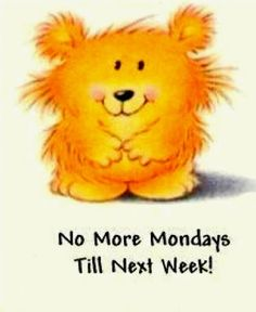 This little Monday bear reminds me of Pollyanna.