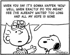 How Soon is Now, Charlie Brown?
