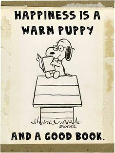 Happiness is a warm puppy and a good book :)