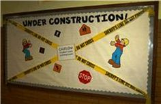 Under Construction Bulletin Board, great idea when you are not ready to hang up new student work