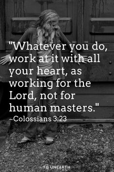 "Encouraging Bible Verses:""Whatever you do, work at it with all your heart, as working for the Lord, not for human masters. Bible Verses Quotes, Encouragement Quotes, Bible Scriptures, Faith Quotes, Faith Bible, Biblical Quotes, Work For The Lord, Work For It, Christian Quotes"