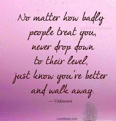 dont drop to their level life quotes quotes girly cute positive quotes quote sky pink life positive wise advice wisdom life lessons positive quote