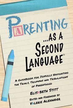 Book by Elisabeth Stitt – Parenting As a Second Language