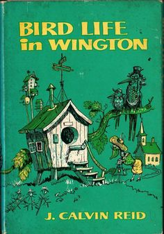 VINTAGE KIDS BOOK Bird Life in Wington Practical Parables for Young People - J. Calvin Reid - Reynold H. Weidenaar
