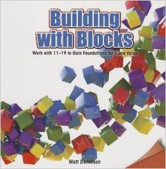 Building with blocks: Work with 11-19 to gain foundations for place value. (2014). by Matt Dennison.