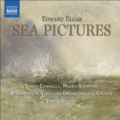 Elgar: Music Makers / Sea Pictures: Sarah Connolly: MP3 Downloads