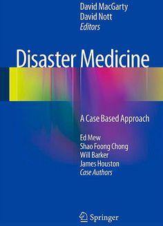 Disaster Medicine : A Case Based Approach (2013). David MacGarty, David Nott (Eds)
