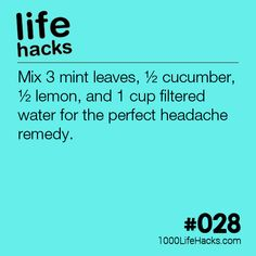 Migraine Remedies Mix 3 mint leaves, ½ cucumber, ½ lemon, and 1 cup filtered water for the perfect headache remedy. Natural Headache Remedies, Natural Health Remedies, Simple Life Hacks, Useful Life Hacks, Migraine Relief, Pain Relief, Libra, 1000 Lifehacks, Health And Wellness