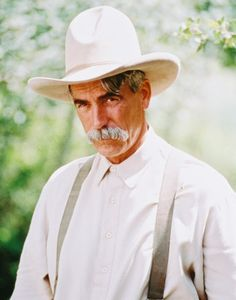 SAM ELLIOTT!!!! Best thang to wear a cowboy hat. And there is only ONE man in the world with that voice!! :)
