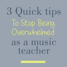 Quick practical tips for the busy music teacher who cares about their students but also wants to prevent burnout
