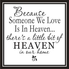 Because someone in heaven...SO TRUE!!