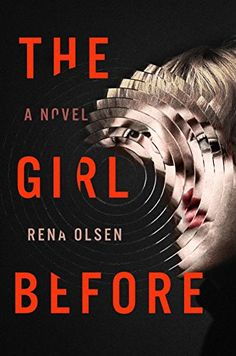 14 books to read if you love The Girl on the Train, including The Girl Before by Rena Olsen.