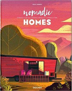 Nomadic Homes. Architecture on the move: Amazon.de: Philip Jodidio: Bücher
