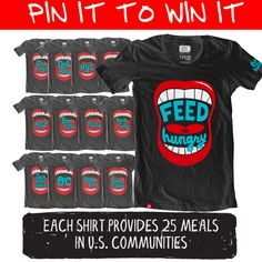 Here is your chance to score a Project 7 Feed the Hungry shirt. Repin this and we will pick 3 random 'repinners' to win a Feed the Hungry shirt. You'll get to pick your style! (Subject to availability). We have both manly and girly styles.
