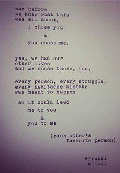 """""""i chose you & you chose me"""" - franki elliot"""